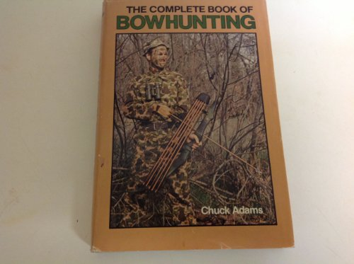 9780832927140: The Complete Book of Bowhunting