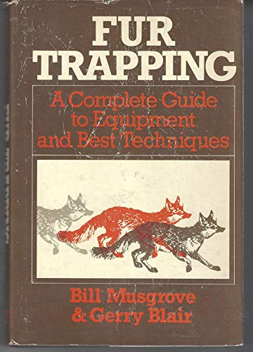 9780832928468: Fur Trapping: A Complete Guide to Equipment and Best Techniques