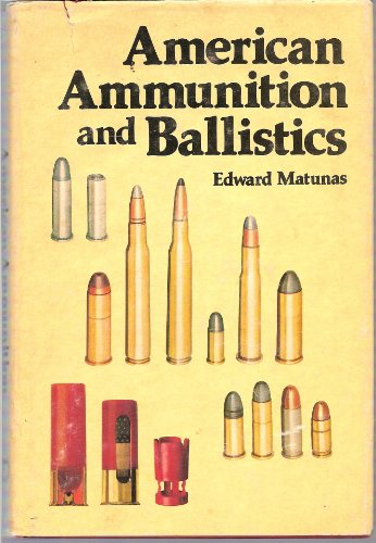9780832929007: American Ammunition and Ballistics