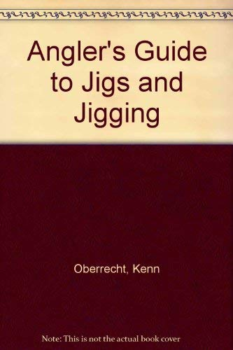 9780832936562: Angler's Guide to Jigs and Jigging