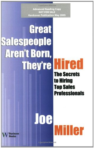 9780832950001: Great Salespeople Aren't Born, They're Hired: The Secrets To Hiring Top Sales Professionals