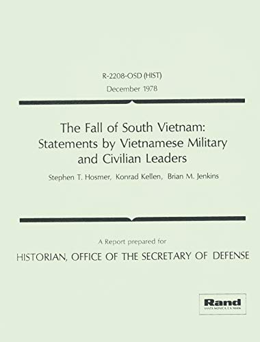 9780833000453: The fall of South Vietnam: Statements by Vietnamese military and civilian leaders : prepared for the Office of Secretary of Defense, Office of Historian ([Report] - Rand Corporation ; R-2208-OSD)