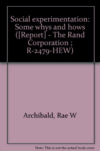 Social experimentation: Some whys and hows ([Report] - The Rand Corporation ; R-2479-HEW): ...