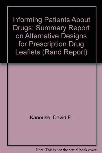 Informing Patients About Drugs: Summary Report on: David E. Kanouse