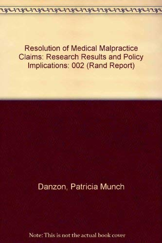 Resolution of Medical Malpractice Claims : Research: Patricia Munch Danzon