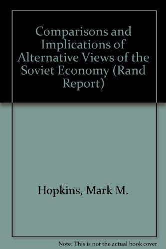 Comparisons and Implications of Alternative Views of the Soviet Economy (Rand Report): Mark M. ...
