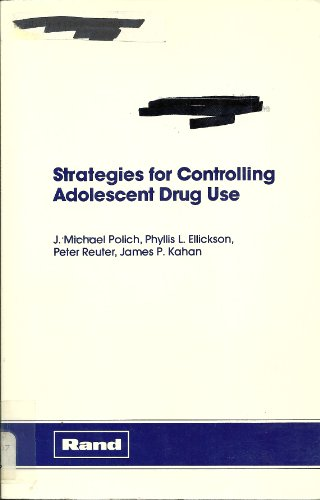 Strategies For Controlling Adolescent Drug Use.: Polich, J. Michael;