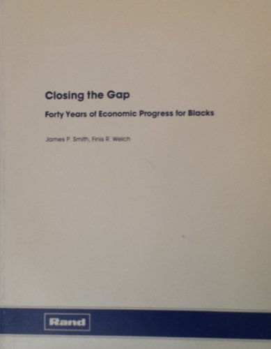 Closing the Gap: Forty Years of Economic Progress for Blacks (Rand Report): Smith, James P.