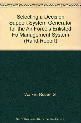 Selecting a Decision Support System Generator for the Air Force's Enlisted Force Management ...