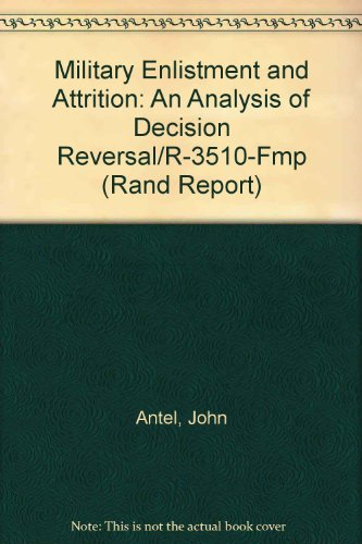 Military Enlistment and Attrition: An Analysis of: John Antel, James
