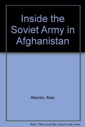 Inside the Soviet Army in Afghanistan (R-3627): Alexiev, Alex