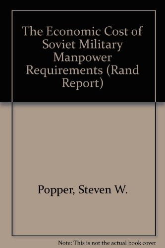 9780833009340: The Economic Cost of Soviet Military Manpower Requirements (Rand Report)