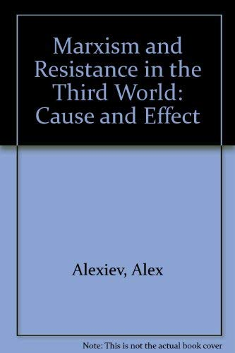 Marxism and Resistance in the Third World: Cause and Effect: Alexander A. Alexiev