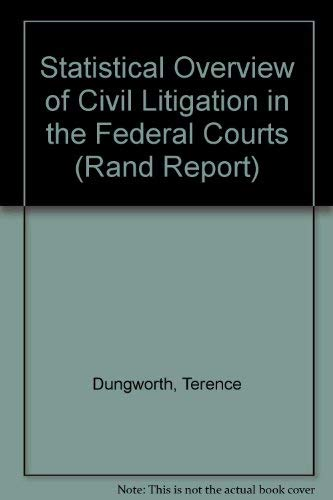 Statistical Overview of Civil Litigation in the Federal Courts, 1990/R-3885-Icj (Rand Report):...