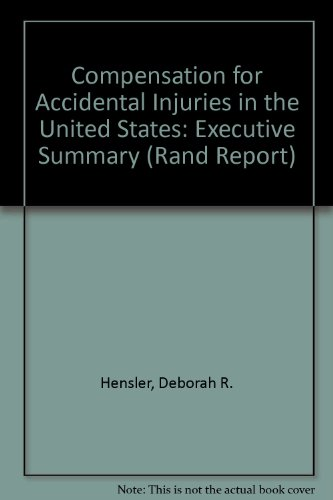 compensation for accidental injuries in the united states executive summary rand corporation