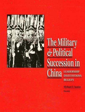 9780833012968: The Military and Political Succession in China: Leadership, Institutions, Beliefs (Project Air Force Report)
