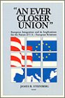 An Ever Closer Union: European Integration and Its Implications for the Future of U.S.-European ...