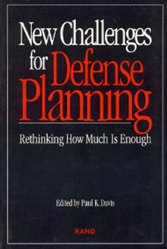 New Challenges for Defense Planning : Rethinking: Christopher J. Bowie;