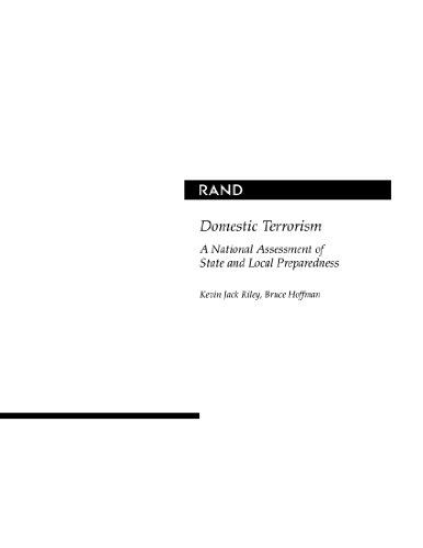 Domestic Terrorism: A National Assessment of State and Local Law Enforcement Preparedness: Riley, K...