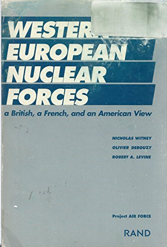 9780833016638: Western European Nuclear Forces: A British, a French, and an American View