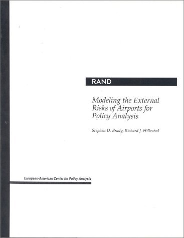 9780833022998: Modeling the External Risks of Airports for Policy Analysis