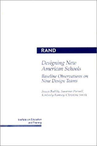 Designing New American Schools: Baseline Observations on Nine Design Teams by Susan Bodilly (1995, ...