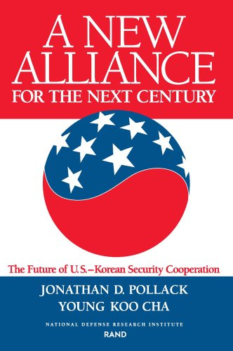 A New Alliance for the Next Century: Future of the U.S.-Korean Security Cooperation: Pollack, ...