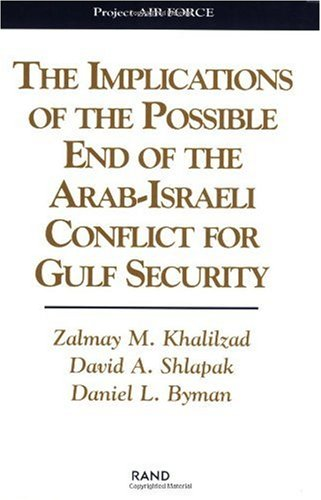 9780833024695: The Implications of the Possible End of the Arab-Israeli Conflict for Gulf Security