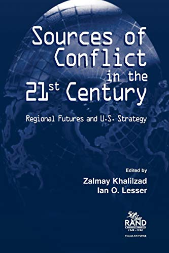 Sources of Conflict in the 21st Century: Khalilzad, Zalmay, Lesser,