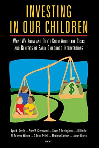 Investing in Our Children: What We Know: Lynn A. Karoly~Peter