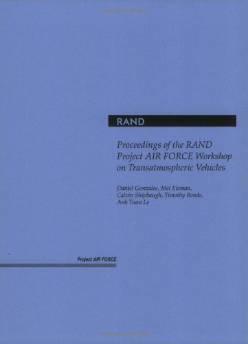 Proceedings of the Rand Project Air Force Workshop on Transatmospheric Vehicles: Gonzalez, Daniel