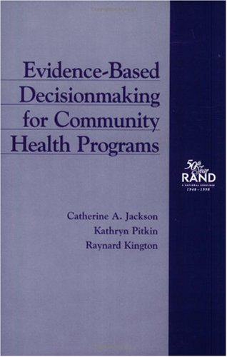 Evidence-Based Decisionmaking for Community Health Programs (0833025732) by Catherine Jackson