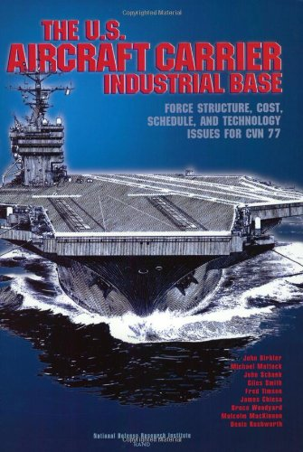 9780833025975: The U.S. Aircraft Carrier Industrial Base: Force Structure, Cost, Schedule, and Technology Issues for CVN77