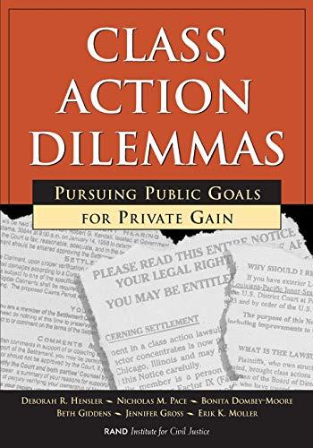 Class Action Dilemmas: Pursuing Public Goals for Private Gain: Hensler, Deborah R./ Pace, Nicholas ...