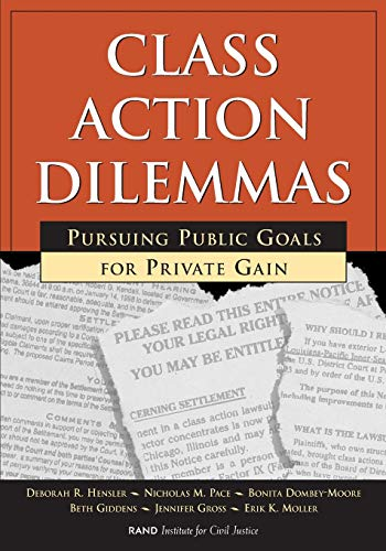 Class Action Dilemmas: Pursuing Public Goals for Private Gain: Hensler, Deborah, Moller, Erick K.