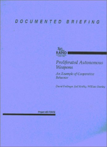 9780833026255: Proliferated Autonomous Weapons: An Application of Cooperative Behavior (Documented Briefing (Rand Corporation))