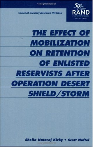 The Effect of Mobilization on Retention of Enlisted Reservists After Operation Desert Shield/...