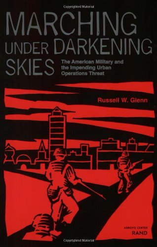 Marching Under Darkening Skies: The American Military and the Impending Urban Operations Threat: ...