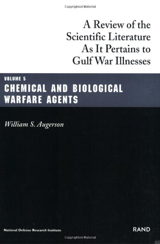 9780833026804: Chemical and Biological Warfare Agents: Gulf War Illnesses Series: Chemical and Biological Warfare Agents (A Review of the Scientific Literature as it Pertains to Gulf War Illnesses) (Volume 5)