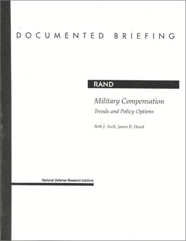 Military Compensation: Trends and Policy Options, DOCUMENTED BRIEFING