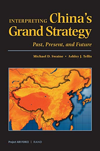 Interpreting China's Grand Strategy: Past, Present, and: Michael D. Swaine,