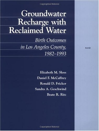 9780833027702: Groundwater Recharge with Reclaimed Water: Birth Outcomes in Los Angeles County, 1982-1993