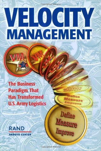 9780833027733: Velocity Management: The Business Paradigm that has Transformed U.S. Army Logistics