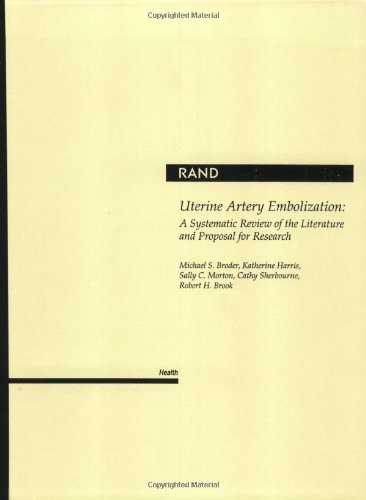 Uterine Artery Embolization: A Systematic Review of: Michael S. Broder,