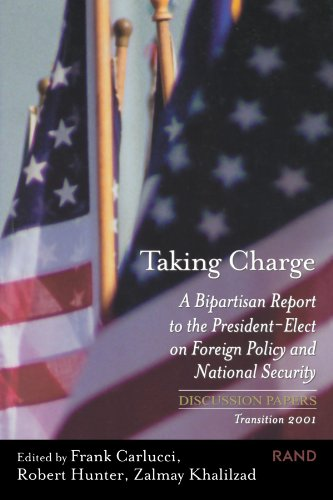 Taking Charge: A Bipartisan Report to the: Zalmay Khalilzad (Editor),