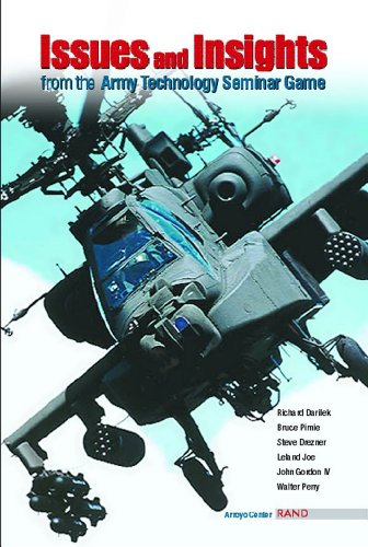 Issues and Insights from the Army Technology Seminar Game (083302972X) by Richard Darilek; Bruce Pirnie; Steve Drezner; John Gordon; Leland Joe