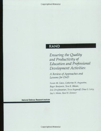 9780833029874: Ensuring the Quality and Productivity of Education and Professional Development Activities: A Review of Approaches and Lessons for DoD