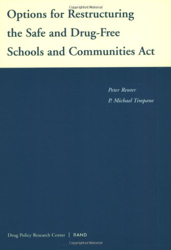 Options for Restructuring the Safe and Drug-Free Schools Communities Act: Reuter, Peter