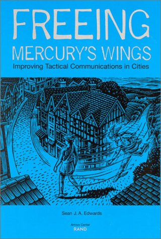9780833030054: Freeing Mercury's Wings: Improving Tactical Communications in Cities