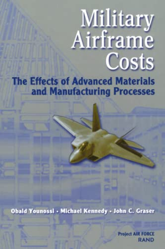 Military Airframe Costs: The Effects of Advances: Obaid Younossi